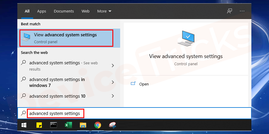 Press Windows+S and type Advanced System Settings in the dialogue box. It will open the applications as a result.