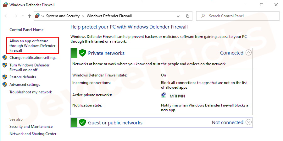 In the Windows Firewall window click on Allow an App or feature through Windows Defender Firewall option shown in the left pane.