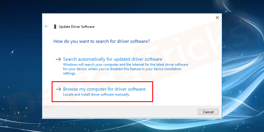 Under Update driver select second option Browse my computer for driver software.