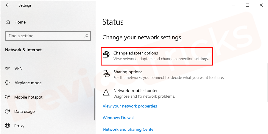 Click Network and Sharing Center and then click on Change adapter settings.