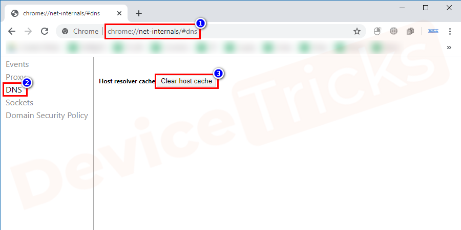 Click on the 'DNS' and then move to the 'Host resolver cache' section.Here, you will find a tab 'Clear-Host Cache', click on it.