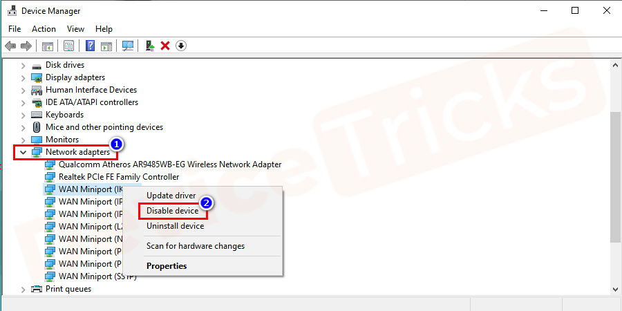 "Find your network device and right-click on it. Select ""Enable"" option. If you see Disable there then, it means your device is enabled. In this scenario, select Disable and then press Enable to restart the device."