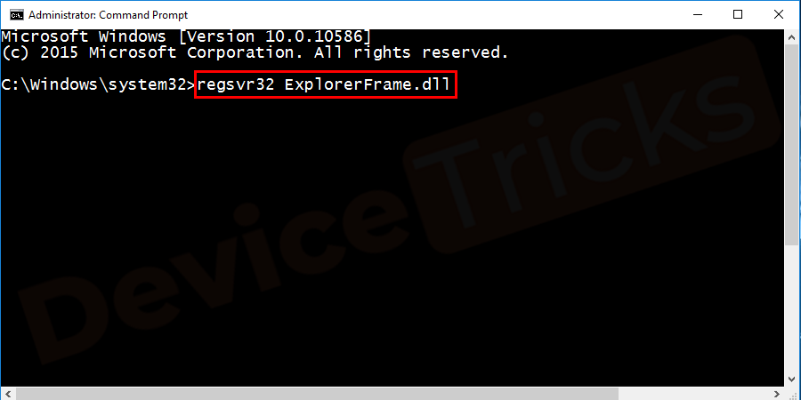 When the Command Prompt starts, type the code regsvr32 ExplorerFrame.dll and press enter.