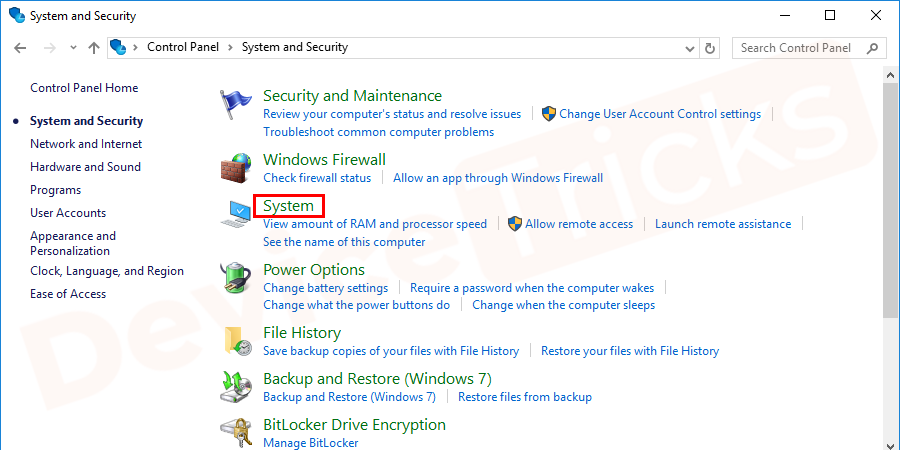 In the listed down programs under System and Security category, select the System to review the status of the computer.