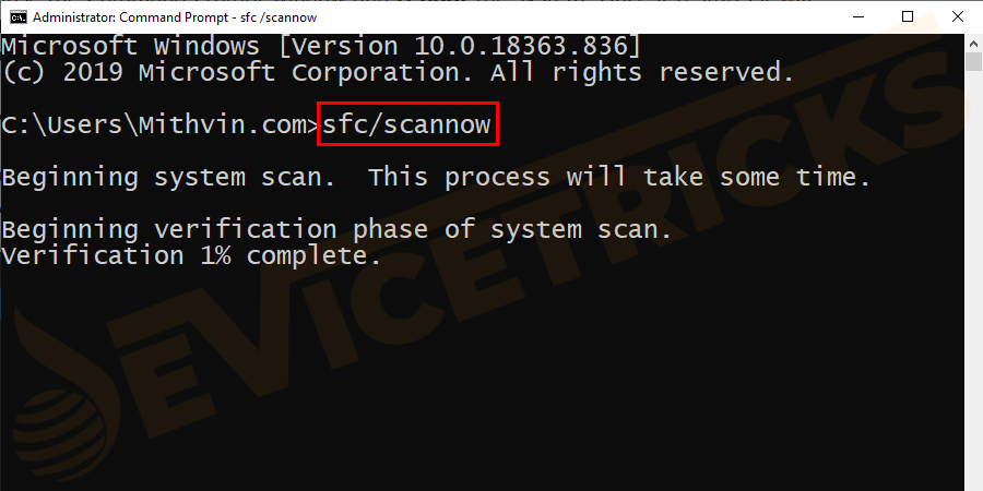 Now type sfc/scannow in the command prompt window and press Enter.