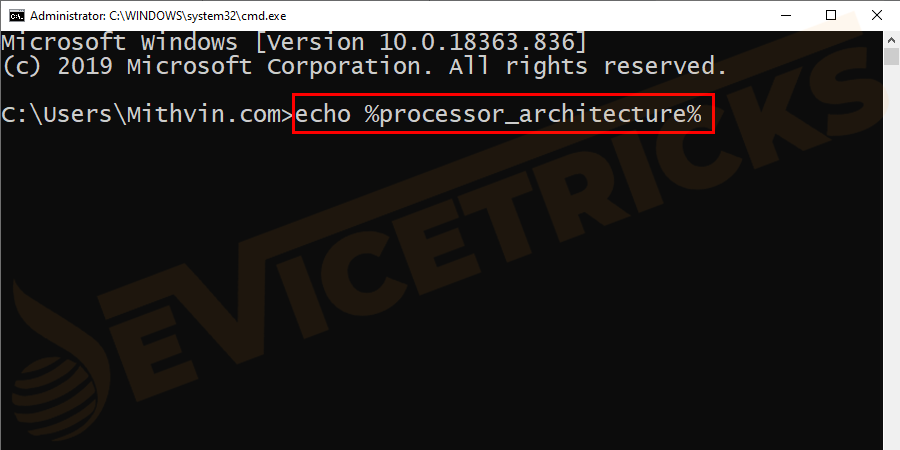 Once the window opens type echo %processor_architecture% and hit Enter.