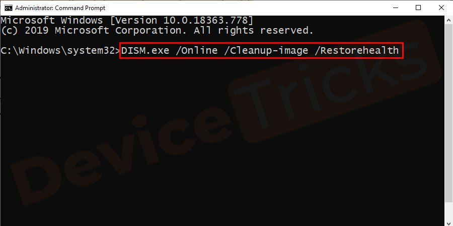 Enter DISM.exe/Online/Cleanup-image/Restorehealth on command prompt → click enter