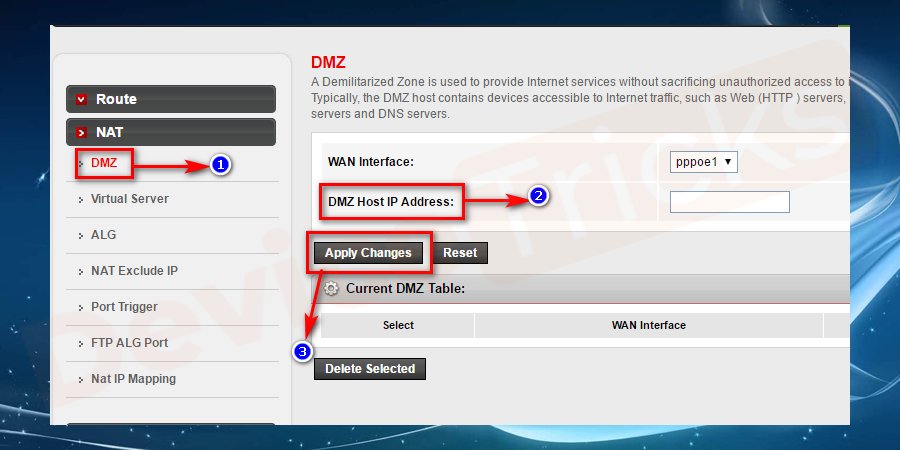 Thereafter, you will get several tabs on the top of the page and your job is to find out the DMZ menu. It is located in the sub-menu of the NAT, so first find out the NAT to get access in the DMZ menu.