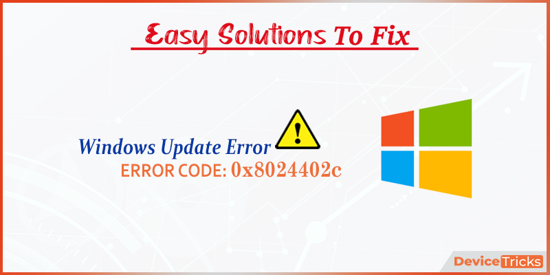 How to FIx Windows Update Error 0x8024402c?