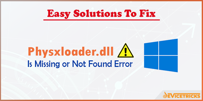 How to Fix Physxloader.dll is Missing or Not Found Error?