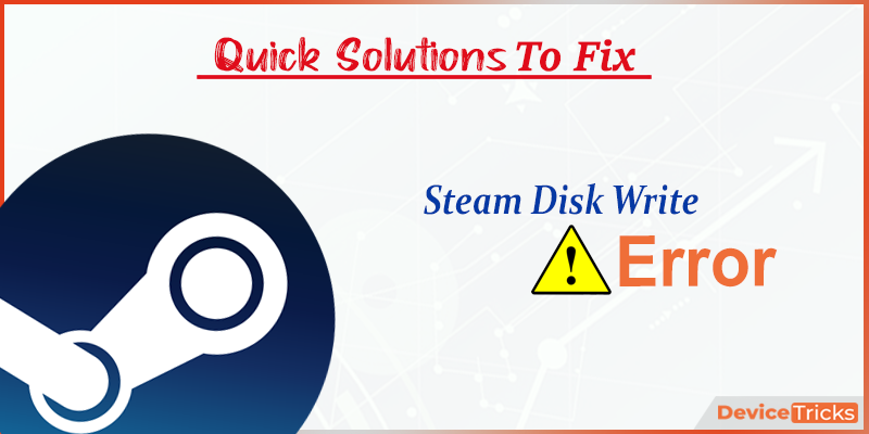 How to Fix Steam Disk Write Error?