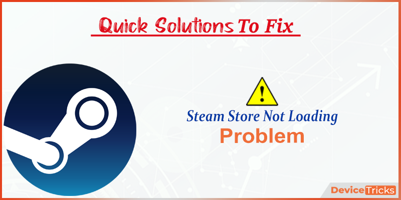 How to Fix Steam Store Not Loading Problem?