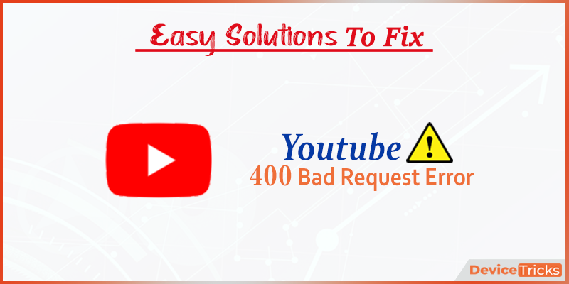 How to Fix a 400 Bad Request Error?