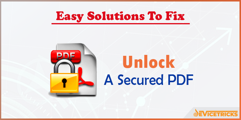 How to Unlock a Secure PDF?