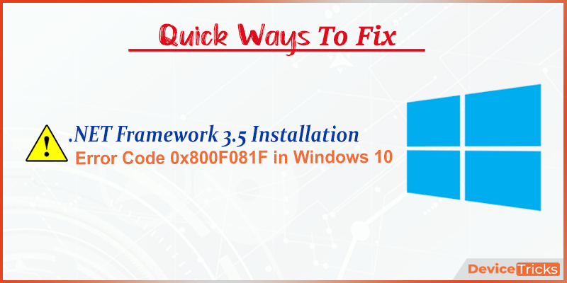 How to Fix .NET Framework 3.5 Installation Error Code 0x800F081F Windows 10?