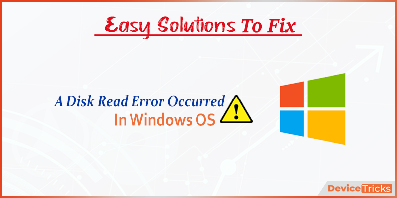 How to Fix A Disk Read Error occurred on Windows?