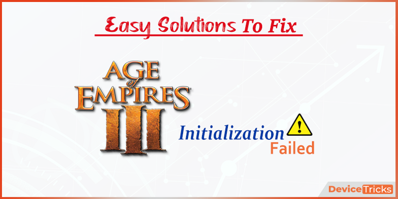 How to Fix Age of Empires 3 initialization failed ?