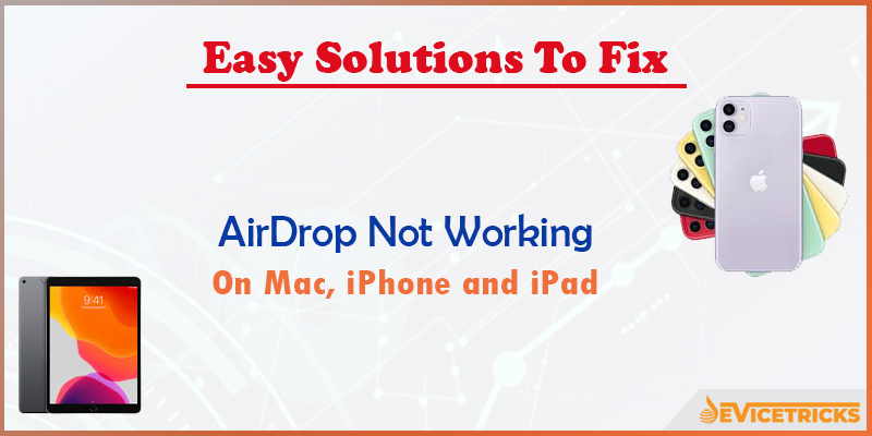 How to fix AirDrop not Working on Mac, iPhone and iPad?