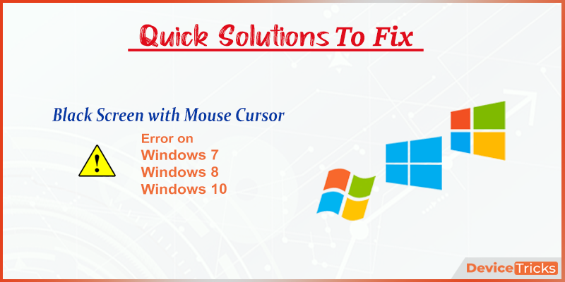 How to fix Black Screen with Mouse Cursor on Windows 10/8/7 ?