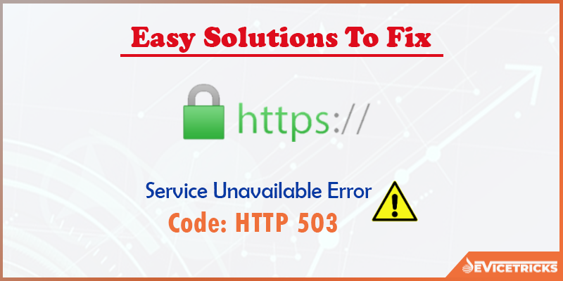 How to fix HTTP 503 Service Unavailable Error?