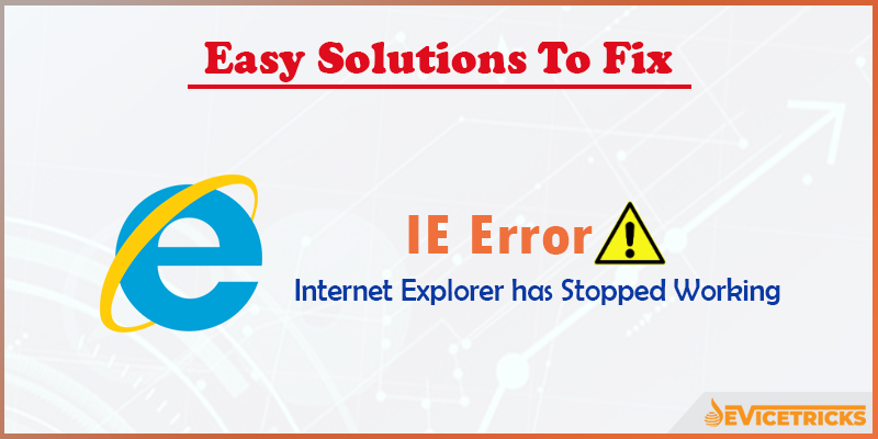 How to Fix Internet Explorer has stopped working Error?