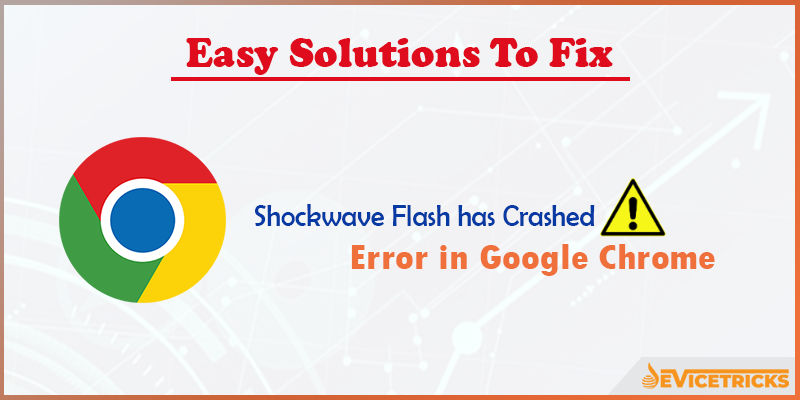 How to Fix Shockwave Flash has Crashed in Google Chrome?