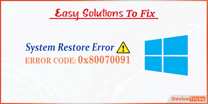 How to Fix System Restore Error 0x80070091 in Windows 10?