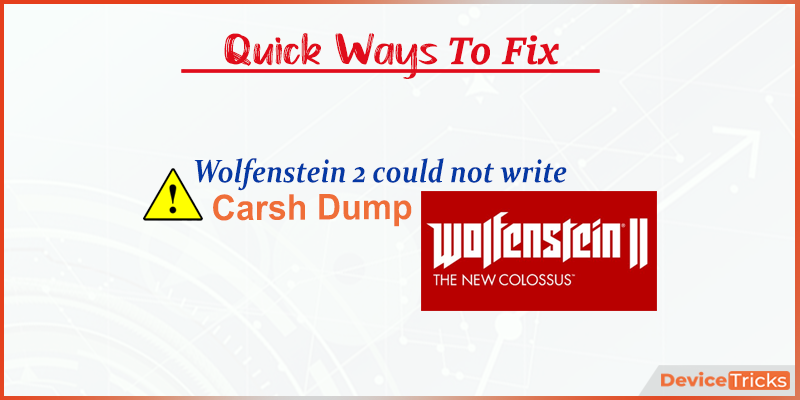 How to fix Wolfenstein 2 could not write carsh dump ?