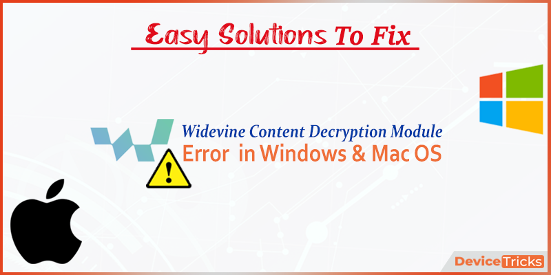 How to Fix the Widevine Content Decryption Module error?