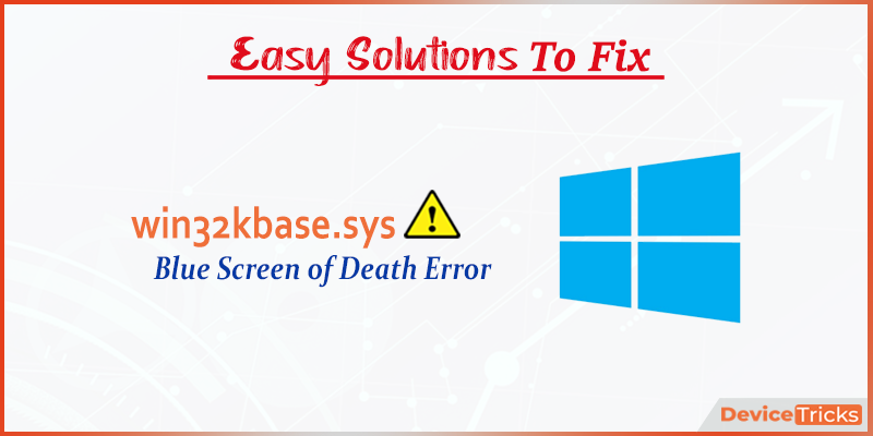 How to fix win32kbase.sys Blue Screen of Death Error?
