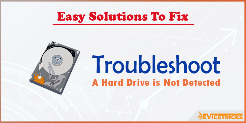 How to Troubleshoot a Hard Drive is not detected?