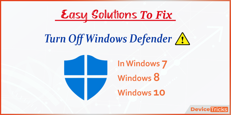How to turn off Windows Defender in Windows 10/8/7?