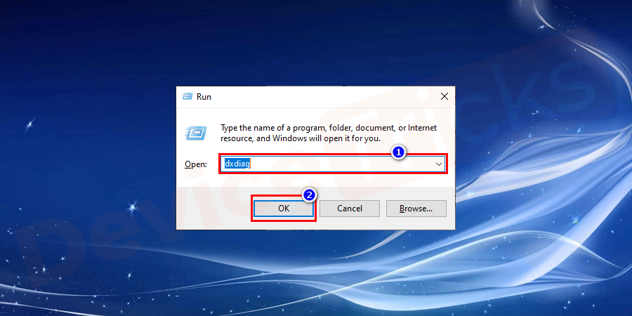 Click Windows + R button simultaneously to open the Run dialogue box and then enter dxdiag and click on the OK button.