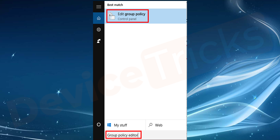 "Type ""edit group policy"" in the Windows search bar in the start menu."