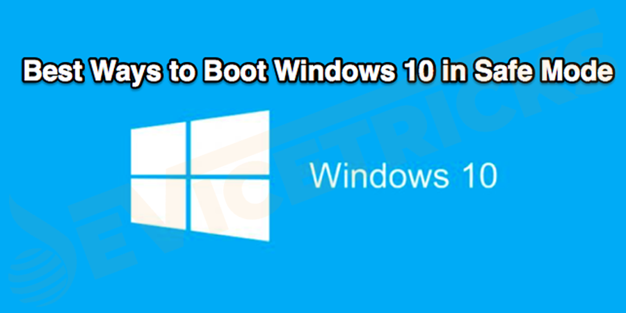 How to Boot Windows 10 in Safe Mode?