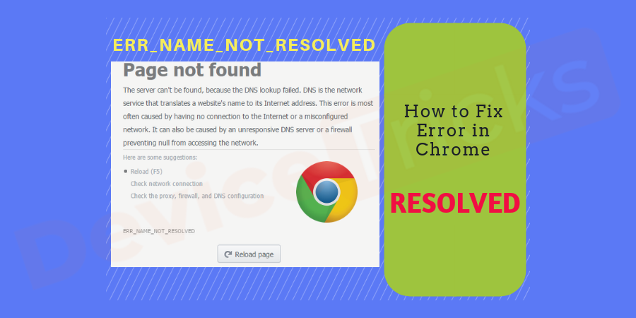 """How to Fix """"Err_Name_ Not_Resolved"""" error in Chrome?"""