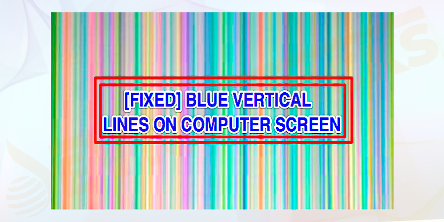 """How to Fix """"Vertical Lines on the Screen"""" Error?"""