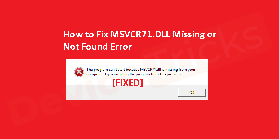 How to Fix MSVCR71.DLL is Missing Error?