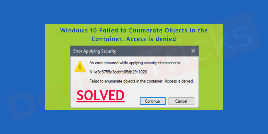 How to Fix the error 'Failed to enumerate objects in the container. Access is denied' in Windows?