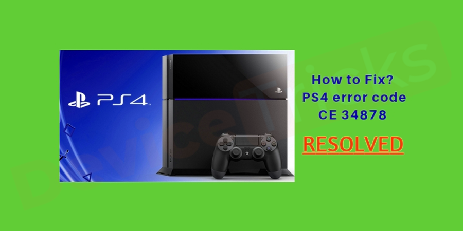 How to fix PS4 error code CE-34878-0 ?