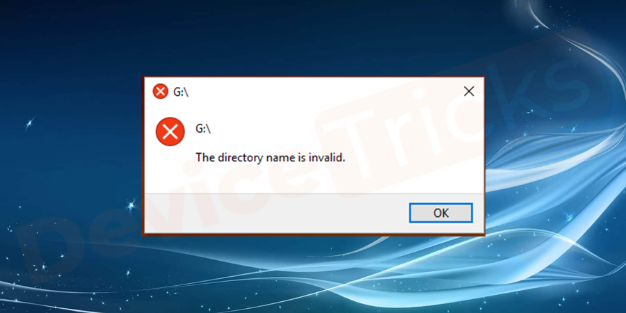 "What is ""The directory name is invalid"" Error"