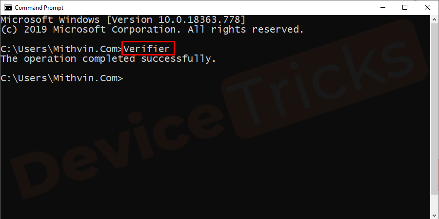 In the command prompt window type Verifier and hit Enter to run the process.