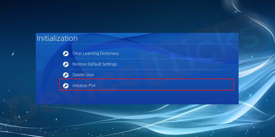 Select an option 'Initialize PS4' from the settings menu.