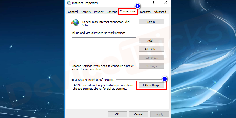 You will get a pop – up window in which select connections.And at the bottom you can find LAN settings, select it.