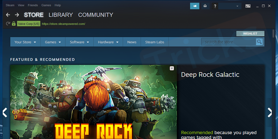 Launch Steam in your computer and login into Steam with your valid credentials.