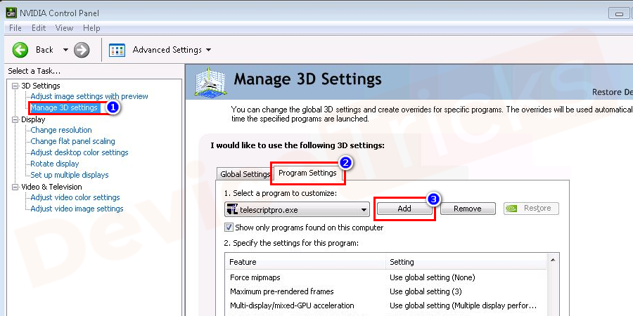 On the left pane, select Manage 3D settings. Under the Program Settings tab, click Add.