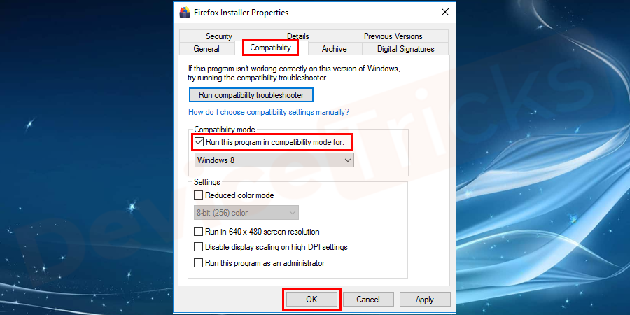 "Now open Compatibility tab. Mark the ""Run this program in compatibility mode"" checkbox and then click OK"
