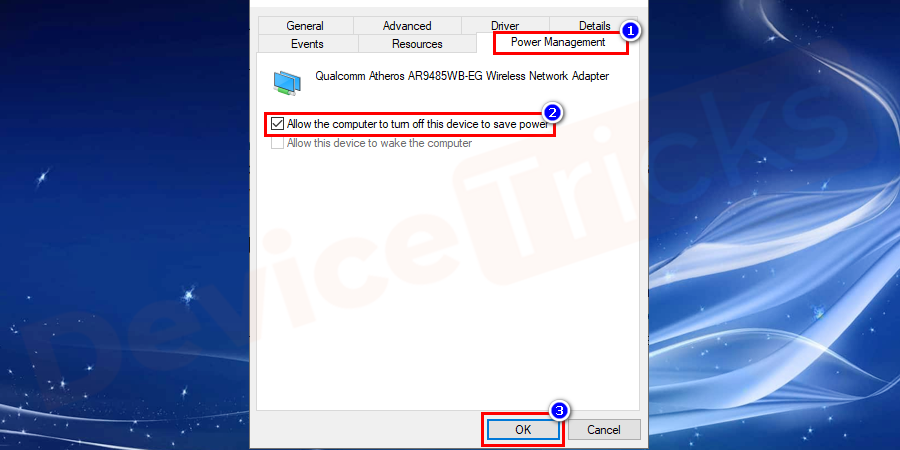 Navigate to the Power Management tab under the Ethernet Properties window and Uncheck 'Allow the computer to turn off this device to save power'.