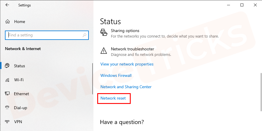 Scroll down and locate the Network Reset option (You can reset your network component to default. Sometimes you need to reinstall certain network software).