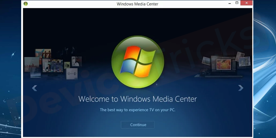 Open Windows Media Center Program and then minimize the same.